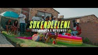 Jobe London and Mphow 69 - Sukendleleni OFFICIAL Music Video