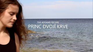 Video The Addams Sisters - Princ Dvojí krve
