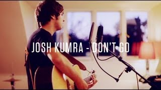 Josh Kumra - Don't Go (Acoustic)