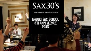 Nozuki Sax School 5th Anniversary Party SAX30'S