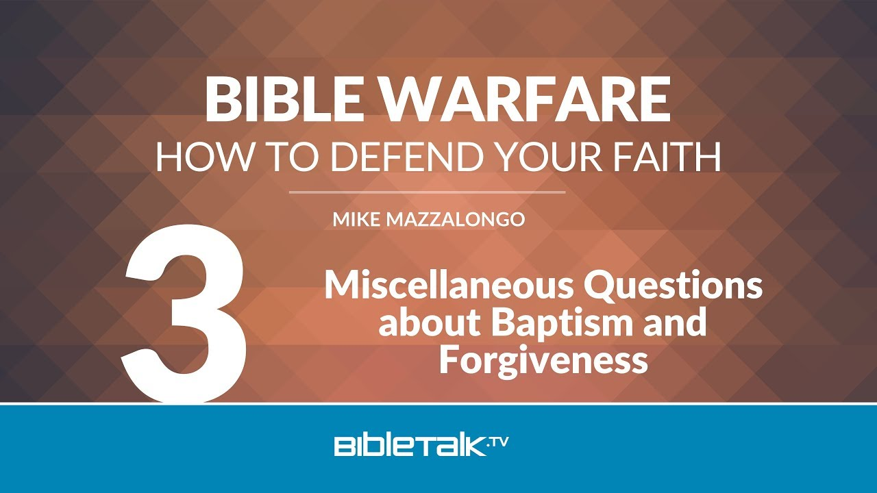 3. Miscellaneous Questions about Baptism and Forgiveness