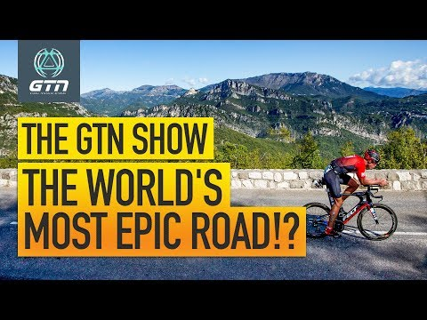 Where Are The World's Most Epic Roads? | The GTN Show Episode 110