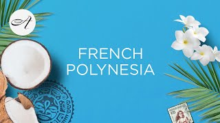 Introducing French Polynesia