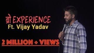 Bro Experience Ft Vijay Yadav