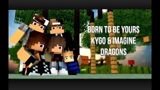♫ Born To Be Yours ♫ I Kygo & Imagine Dragons I Minecraft Animation