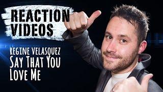 Regine Velasquez - Say That You Love Me | REACTION