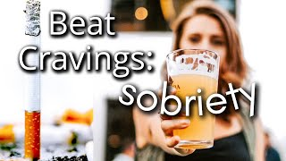 Quitting Smoking & Alcohol | How To Beat Cravings