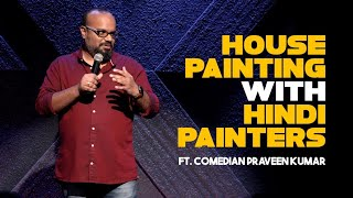 Tamil Stand-up Comedy | House Painting with Hindi Painters | Praveen Kumar | Mr.Family Man