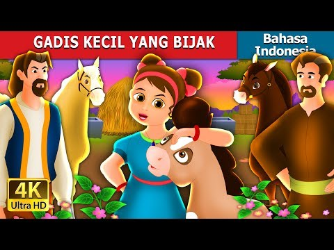 GADIS KECIL YANG BIJAK   Dongeng anak   Dongeng Bahasa Indonesia
