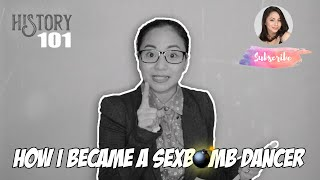 History 101 | How I Became A SexBomb Dancer (Part1)