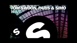 Tom Swoon, Paris & Simo - Wait (Original Mix)
