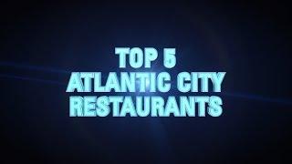 AWARDS: Top 5 Atlantic City Restaurants