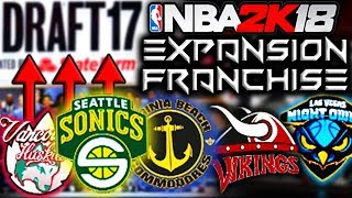 6 Team Creation, Draft, Free Agency, 7'1 ROOK WITH 99 INSIDE!! | NBA 2K18 Expansion Franchise Ep. 1
