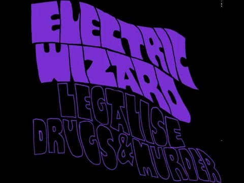 Electric Wizard - Legalize Drugs & Murder (2012)(EP)