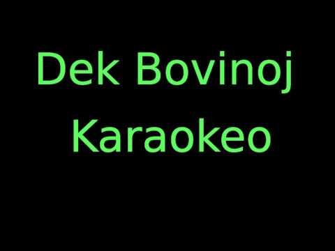 Dek Bovinoj - Karaoke