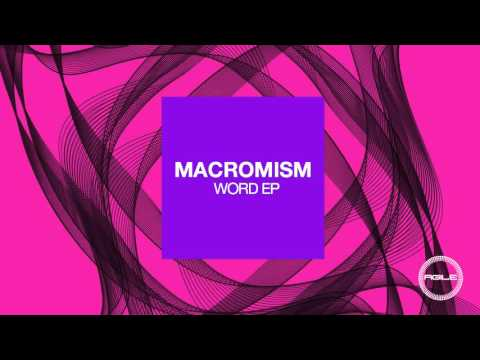 Macromism - Word (Original Mix) [Agile Recordings]