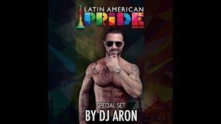 Dj ARON   Latin American Pride 2018 (Podcast)