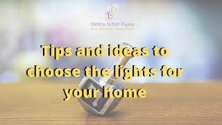 TIPS to choosing the RIGHT LIGHTS for your home + FREE Worksheet