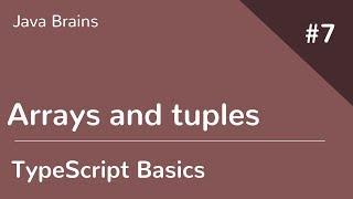 TypeScript Basics 7 - Arrays and tuples