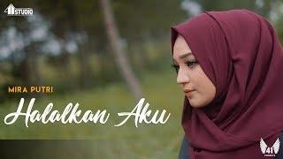 MIRA PUTRI - HALALKAN AKU (Official Music Video)