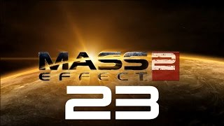 Let's Play Mass Effect 2 - Part 23