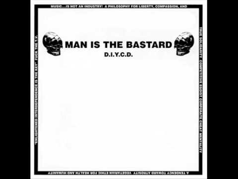 Man is The Bastard - No concern for the inhuman