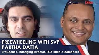 Freewheeling with SVP: Live with Partha Datta, FCA India | carandbike