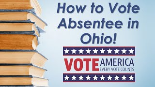 How to Vote Using an Absentee Ballot in Ohio Elections