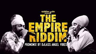 The Empire Riddim Mix (Full) Feat. Anthony B Lutan Fyah Jah Mason (August Refix 2017)
