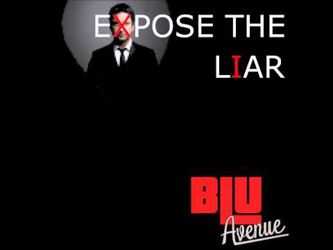 Blu Avenue- Expose The Liar