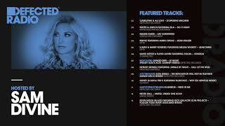 Defected Radio Show presented by Sam Divine - 06.07.18