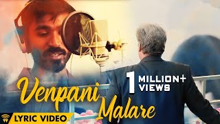 Venpani Malare Feat Dhanush Lyric Video Song