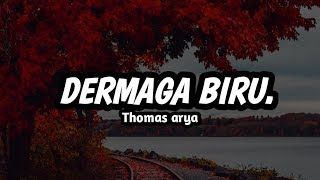 Thomas Arya ~ Dermaga Biru (lirik)