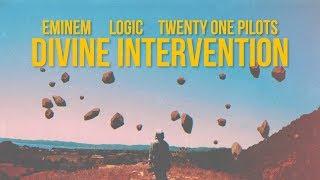 Eminem feat. Logic  Twenty One Pilots - Divine Intervention