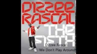 Dizzee Rascal - We Don't Play Around (FT Jessie J)
