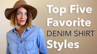 Top Five Favorite Denim Shirt Styles