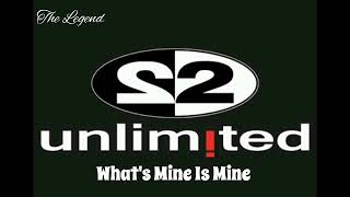 2 Unlimited - What's Mine Is Mine (Eurodance)