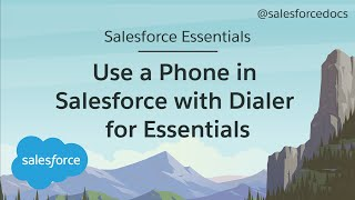 How to Use a Phone in Salesforce with Dialer for Essentials | Salesforce Essentials
