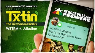 WSTRN Feat. Alkaline   Txtin' (The Germaicans Remix) [Official Audio 2017]