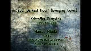 Your Darkest Hour (Evergrey Cover)