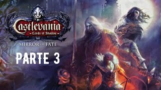 Castlevania Lords of Shadow - Mirror of Fate HD ???? • PARTE 3 FINAL •