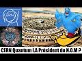 CERN Quantum I.A Président du N.O.M ?