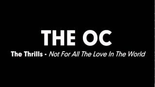 The OC Music - The Thrills - Not For All The Love In The World