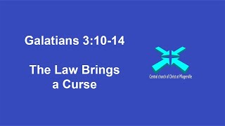 The Law Brings a Curse – Galatians 3:10-14 – 12/20/2020