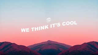 We Think It's Cool (Lyric Video) - YouTube