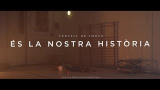 Teràpia De Shock - És La Nostra Història