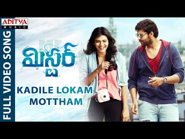 Kadile Lokam Mottham Full Video Song   Mister Movie Songs   Varun Tej   Lavanya