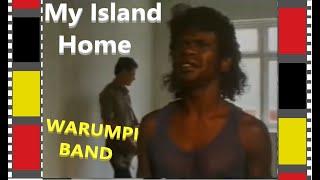 Warumpi Band -  My Island Home 1988