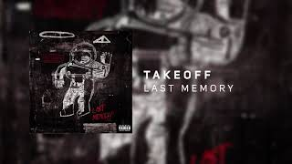 Takeoff   Last Memory (HQ Audio)