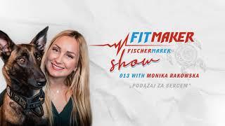 Fit Maker Show #013 – Monika Rakowska
